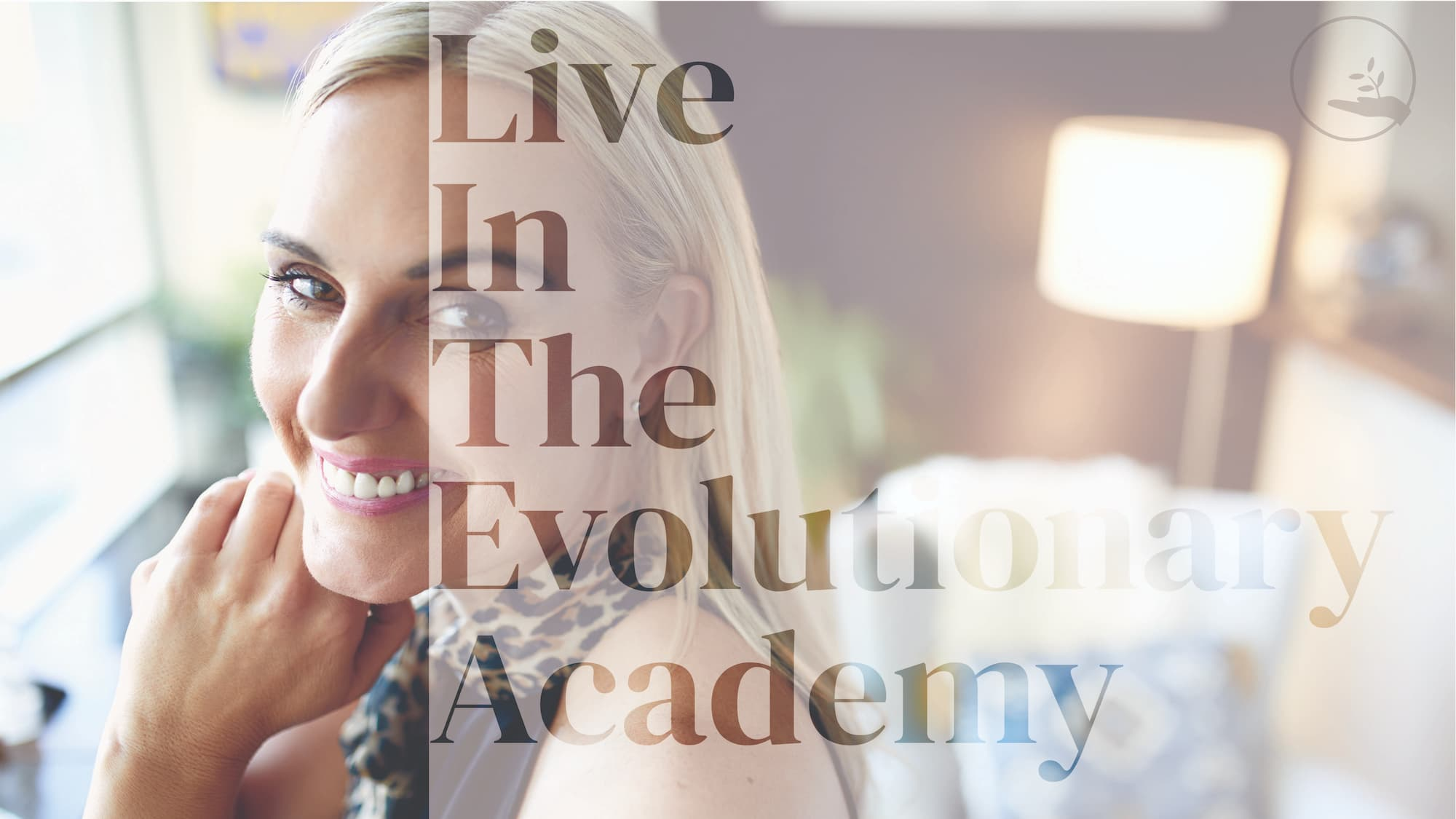 Live in the evolutionary academy
