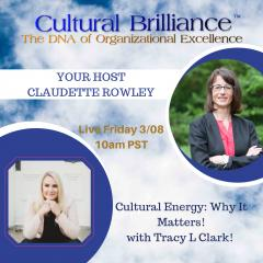 Cultural Brilliance Podcast with your hose Claudette Rowley. Featuring guest Track L Clark.
