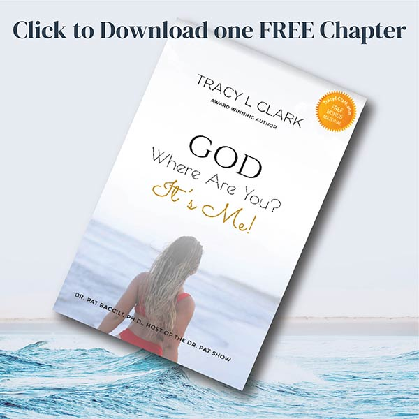 Download One Free Chapter from God Where are you? It's Me! by Tracy L Clark