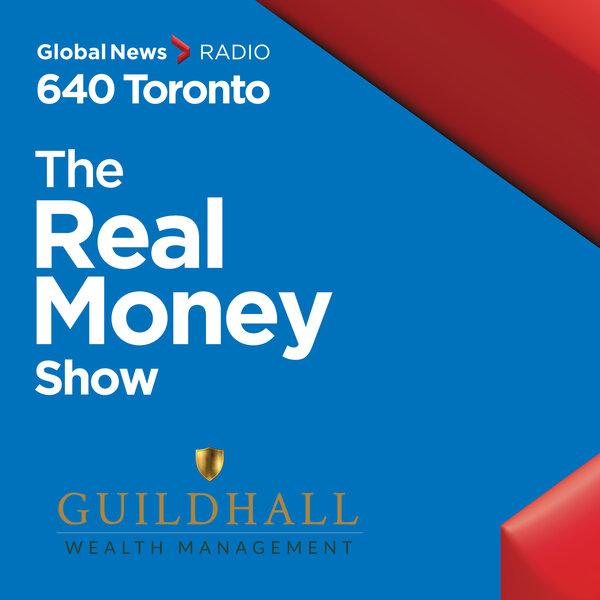 The Real Money Show on 640 Toronto Global News Radio